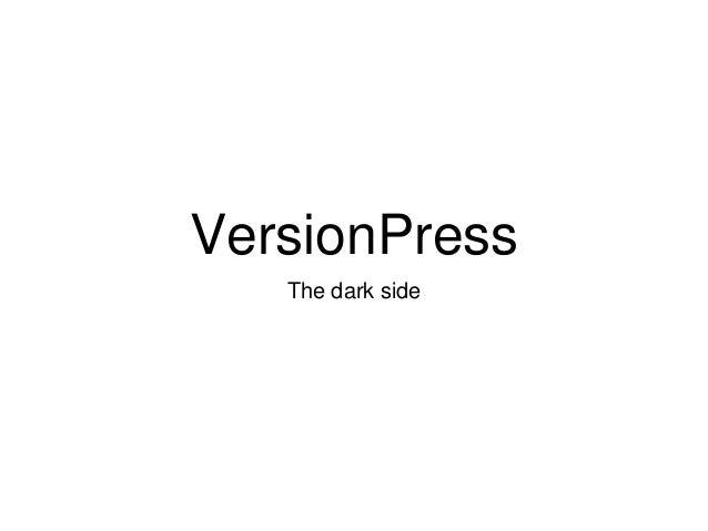 VersionPress The dark side