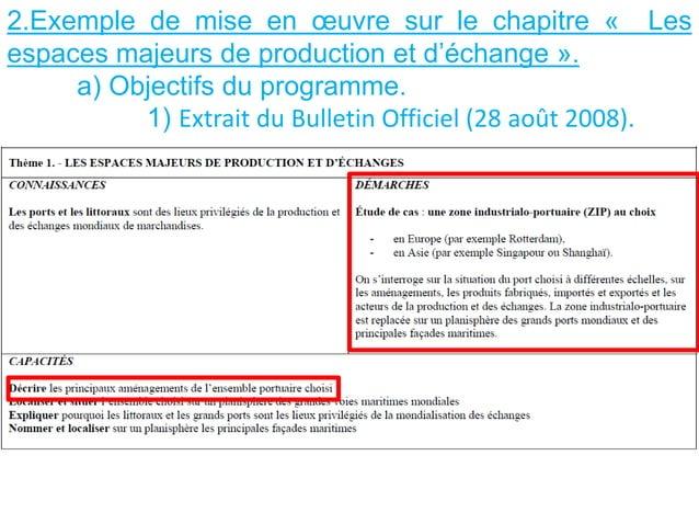 2.Exemple de mise en œuvre sur le chapitre « Les espaces majeurs de production et d'échange ». a) Objectifs du programme. ...