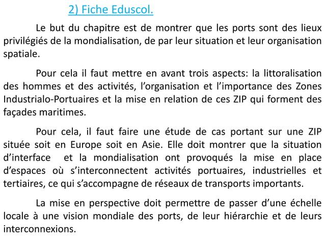 2) Fiche Eduscol. Le but du chapitre est de montrer que les ports sont des lieux privilégiés de la mondialisation, de par ...