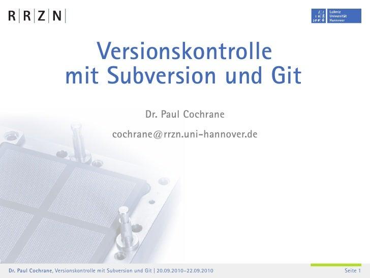 Versionskontrolle                       mit Subversion und Git                                                        Dr. ...