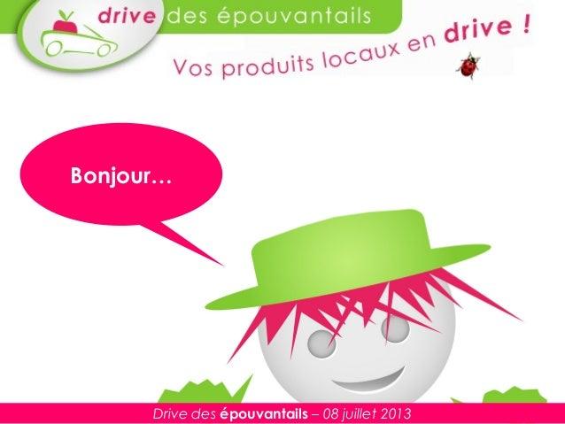 Bonjour… Drive des épouvantails – 08 juillet 2013