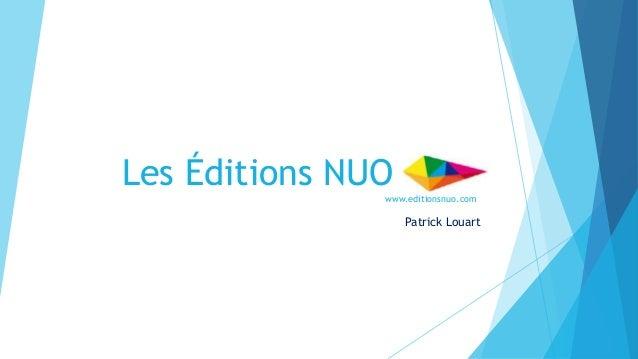 Les Éditions NUOwww.editionsnuo.com Patrick Louart
