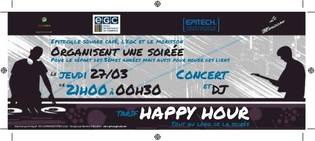 Concert et DJ Epitech,le square café, l'egc et le morisson Organisent une soirée Pour le départ des 3èmes années mais aus...