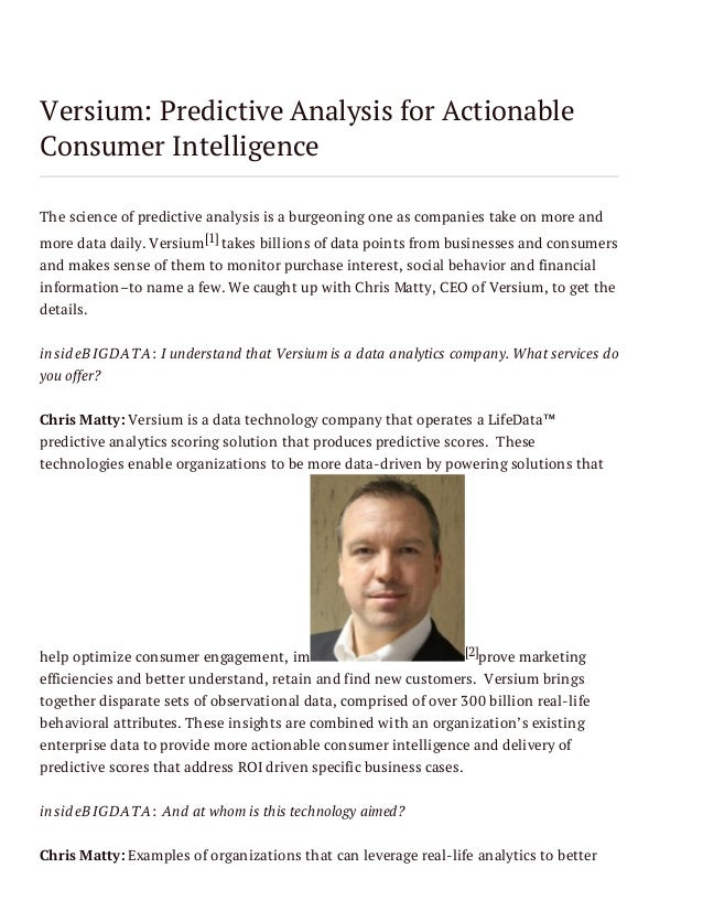 Versium: Predictive Analysis for Actionable Consumer Intelligence The science of predictive analysis is a burgeoning one a...