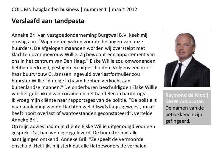 COLUMN haaglanden business | nummer 1 | maart 2012Verslaafd aan tandpastaAnneke Bril van vastgoedonderneming Burgtwal B.V....