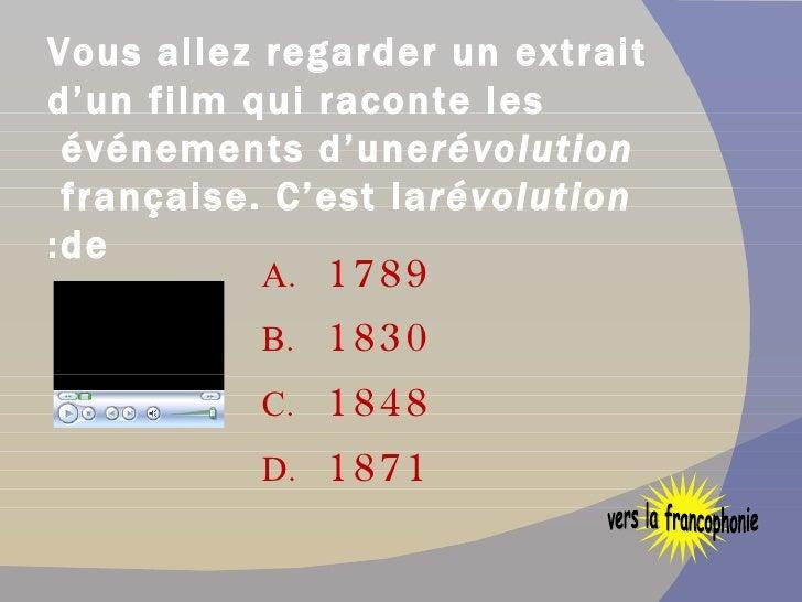 Vous allez regarder un extrait d'un film qui raconte les événements d'une  révolution  française. C'est la  révolution  de...