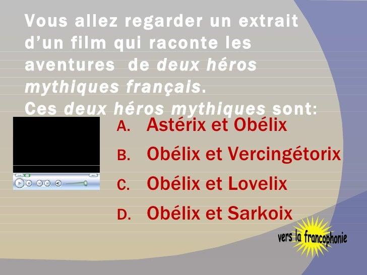 Vous allez regarder un extrait d'un film qui raconte les aventures  de  deux héros   mythiques français .  Ces  deux   hér...