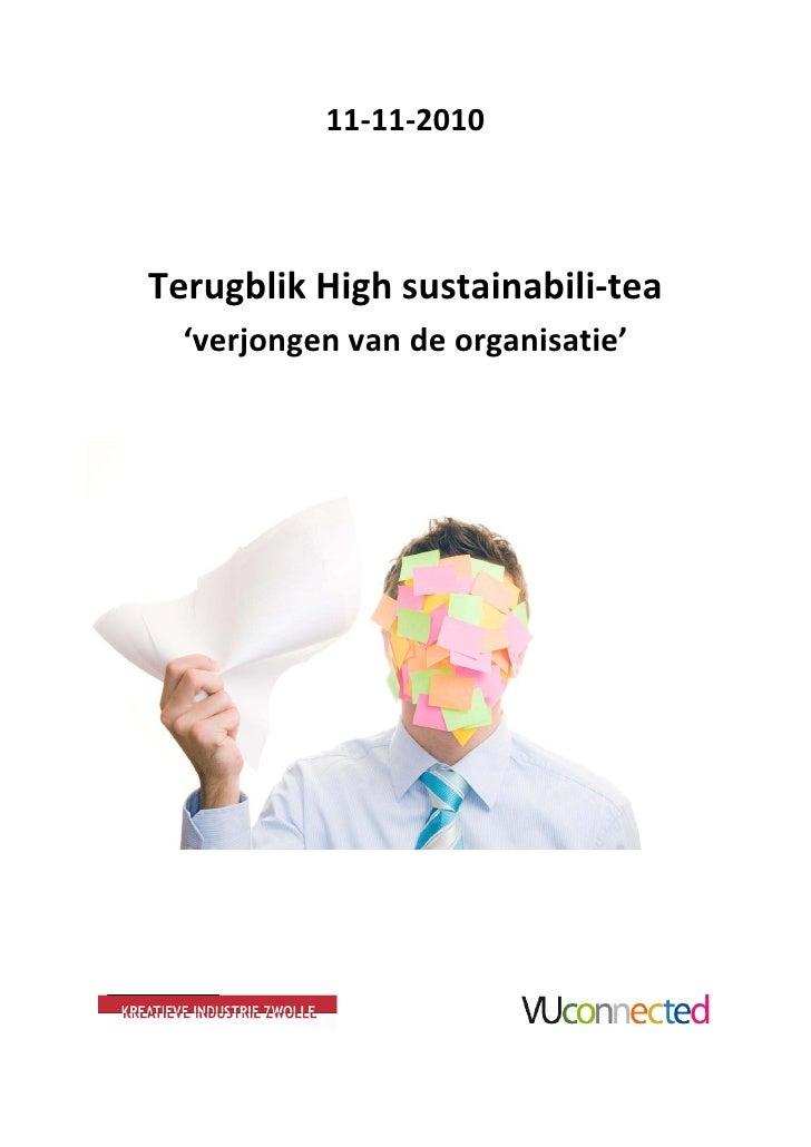 11-11-2010Terugblik High sustainabili-tea  'verjongen van de organisatie'