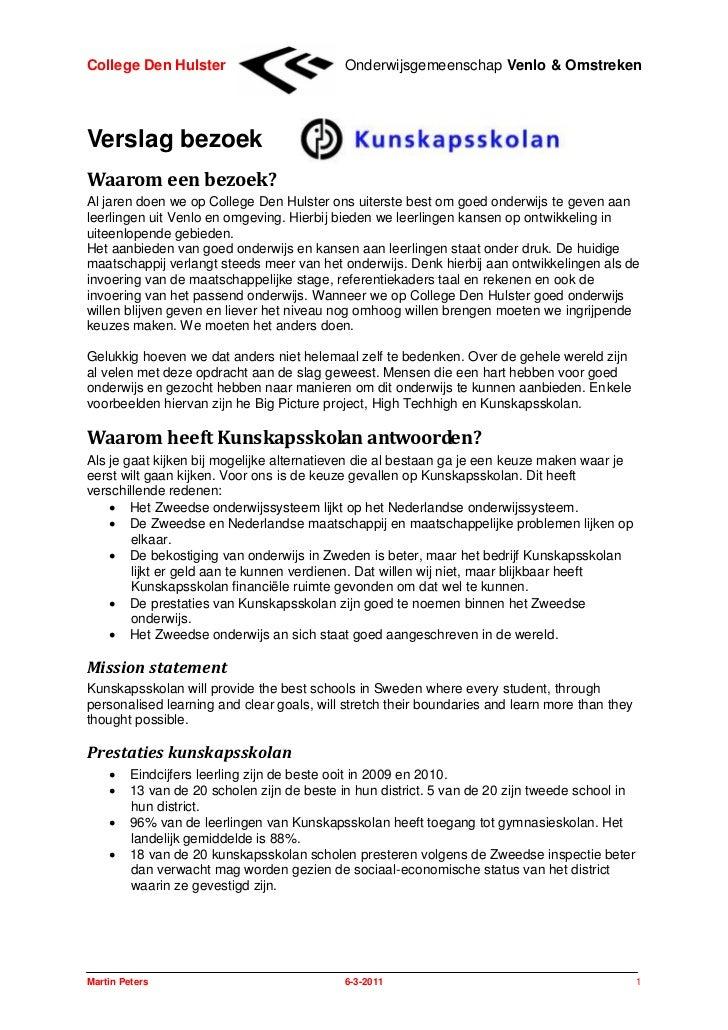 College Den Hulster                          Onderwijsgemeenschap Venlo & OmstrekenVerslag bezoekWaarom een bezoek?Al jare...