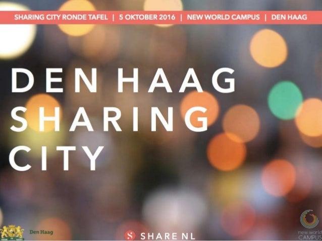Den Haag Sharing City, samen op verkenning z Wat is nu de deeleconomie eigenlijk? En wat gebeurt er al in Den Haag? Waar l...