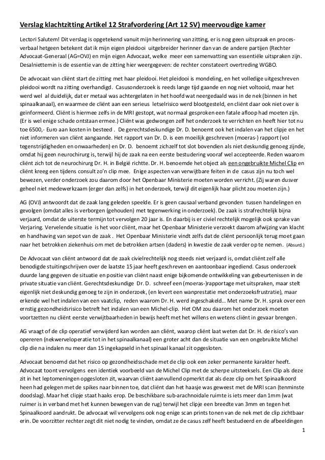 1 Verslag klachtzitting Artikel 12 Strafvordering (Art 12 SV) meervoudige kamer Lectori Salutem! Dit verslag is opgetekend...