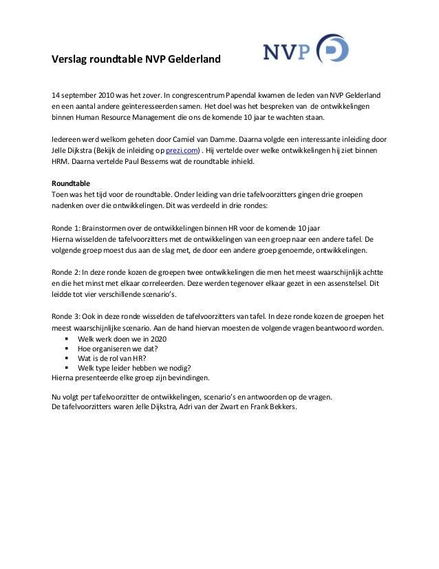Verslag roundtable NVP Gelderland 14 september 2010 was het zover. In congrescentrum Papendal kwamen de leden van NVP Geld...