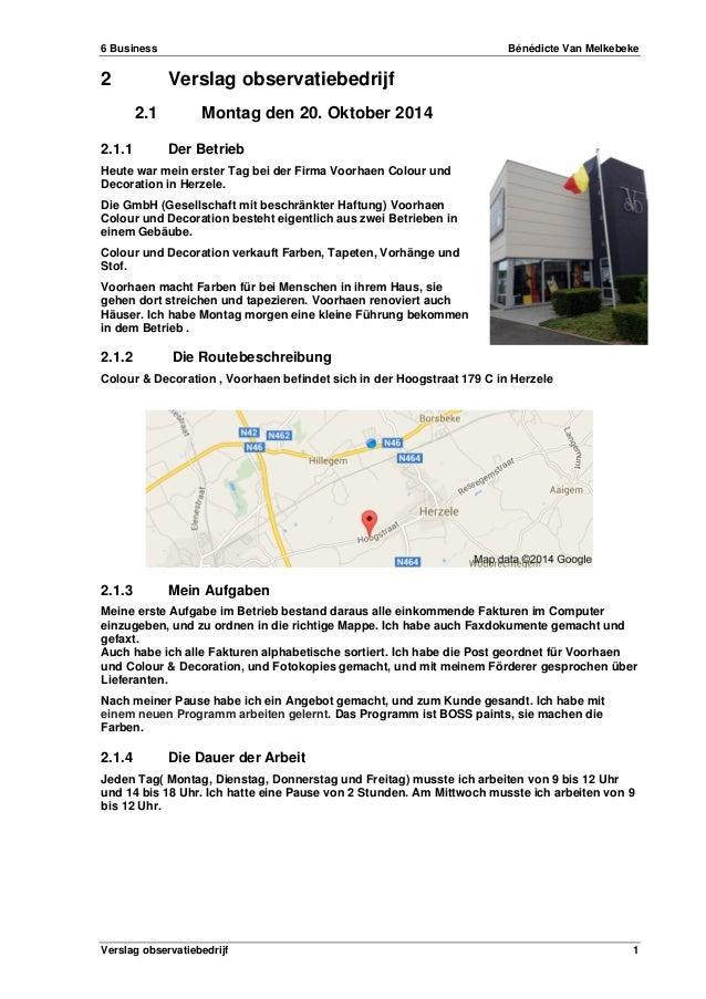 6 Business Bénédicte Van Melkebeke Verslag observatiebedrijf 1 2 Verslag observatiebedrijf 2.1 Montag den 20. Oktober 2014...