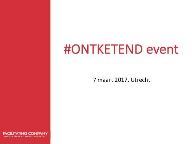 #ONTKETENDevent 7maart2017,Utrecht