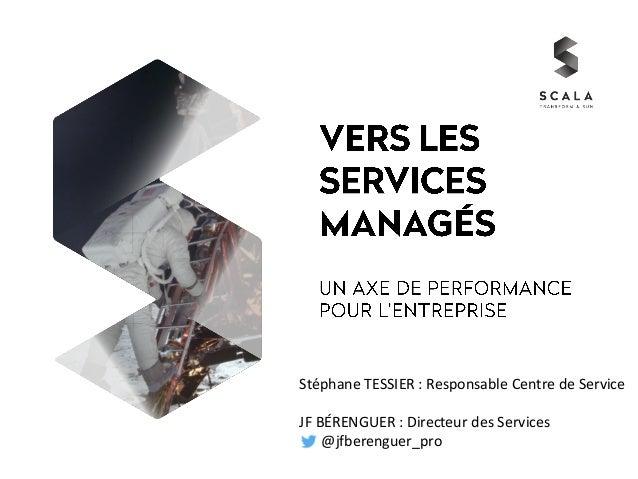 Stéphane TESSIER : Responsable Centre de Service JF BÉRENGUER : Directeur des Services @jfberenguer_pro