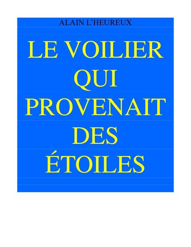 ALAIN L'HEUREUX LE VOILIER QUI PROVENAIT DES ÉTOILES
