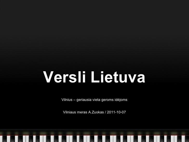 Versli Lietuva Vilnius – geriausia vieta geroms idėjoms Vilniaus meras A.Zuokas / 2011-10-07