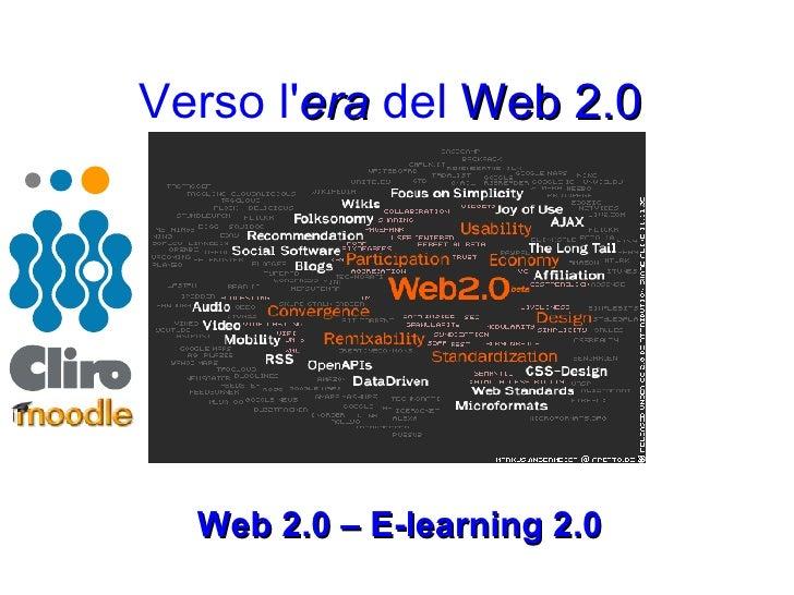 Verso l' era  del  Web 2.0   Web 2.0 – E-learning 2.0
