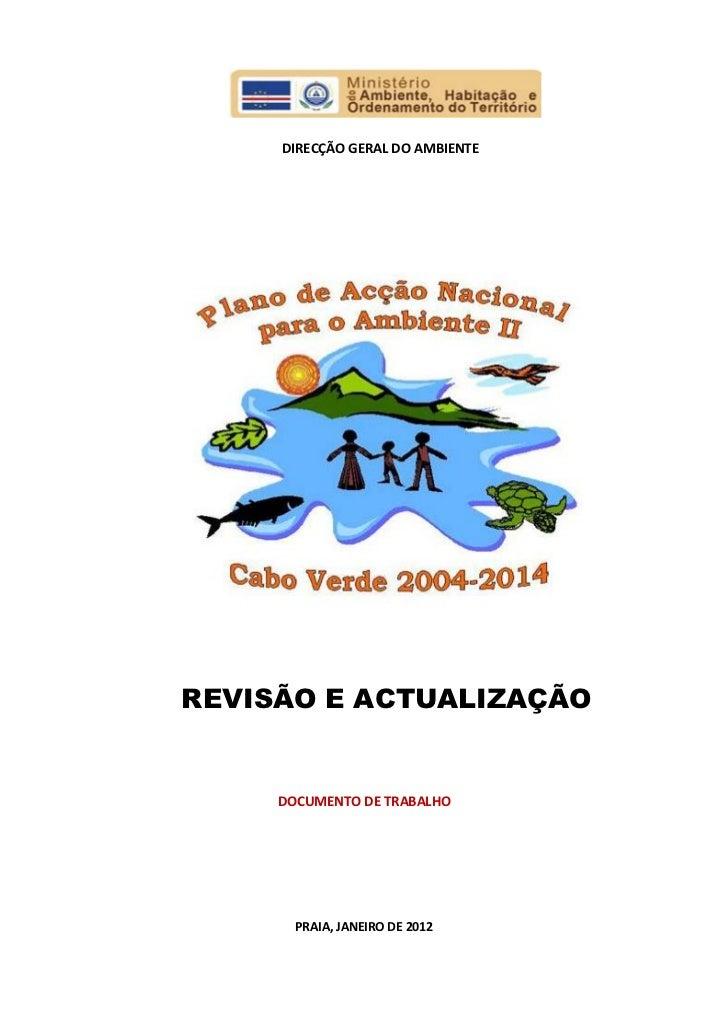 DIRECÇÃO GERAL DO AMBIENTEREVISÃO E ACTUALIZAÇÃO     DOCUMENTO DE TRABALHO       PRAIA, JANEIRO DE 2012