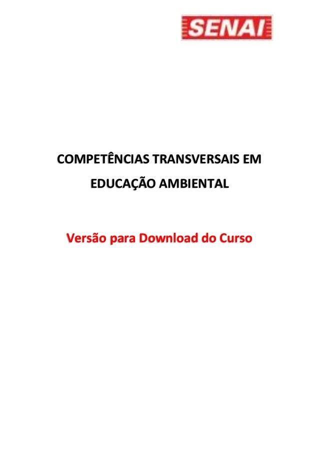COMPETÊNCIAS TRANSVERSAIS EM EDUCAÇÃO AMBIENTAL Versão para Download do Curso