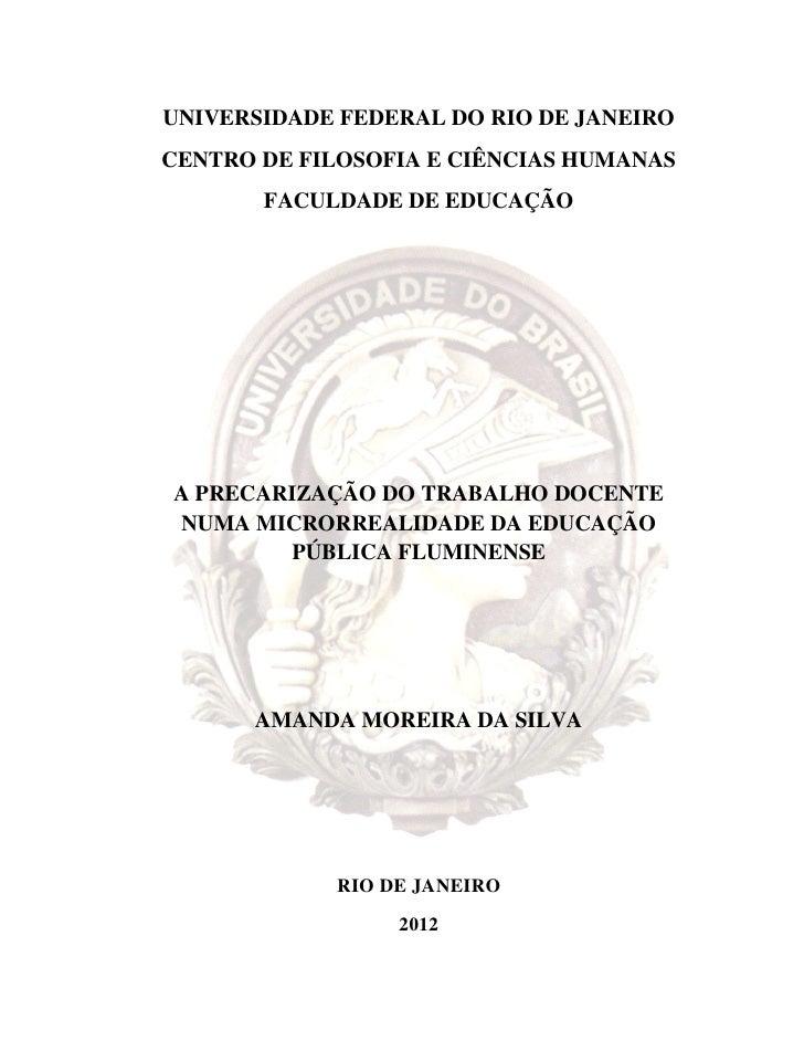 UNIVERSIDADE FEDERAL DO RIO DE JANEIROCENTRO DE FILOSOFIA E CIÊNCIAS HUMANAS       FACULDADE DE EDUCAÇÃOA PRECARIZAÇÃO DO ...