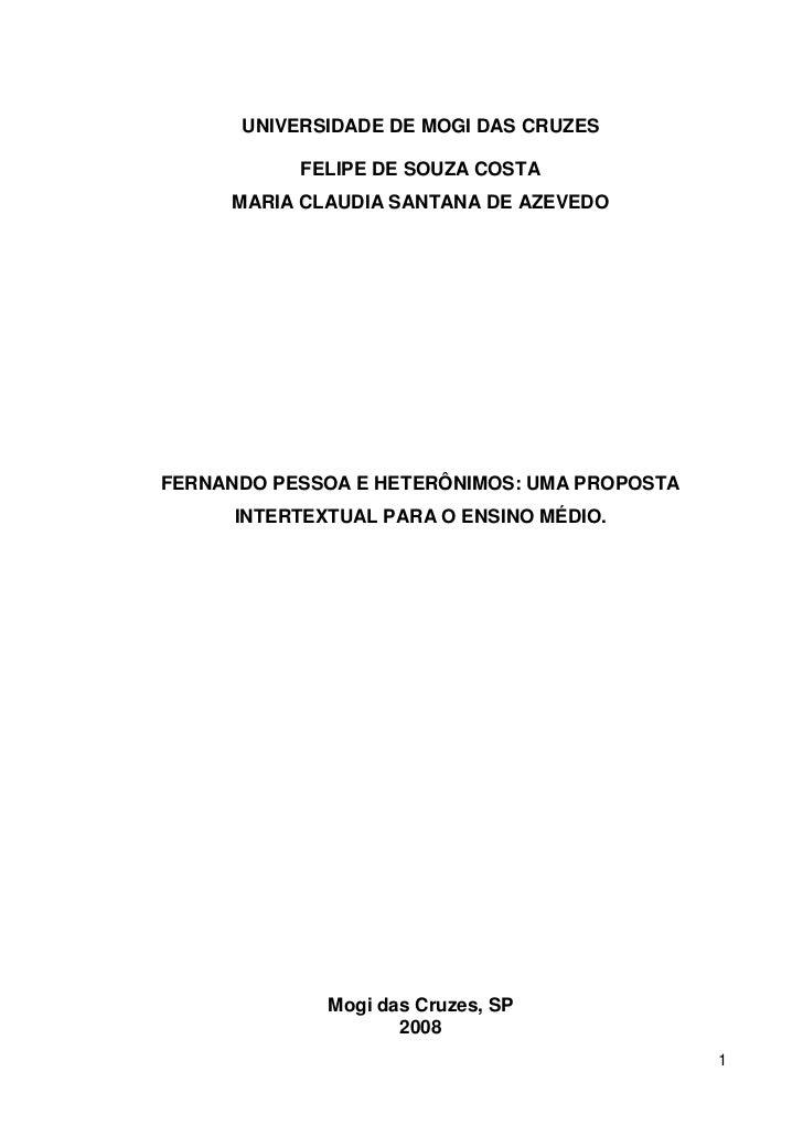 UNIVERSIDADE DE MOGI DAS CRUZES           FELIPE DE SOUZA COSTA     MARIA CLAUDIA SANTANA DE AZEVEDOFERNANDO PESSOA E HETE...