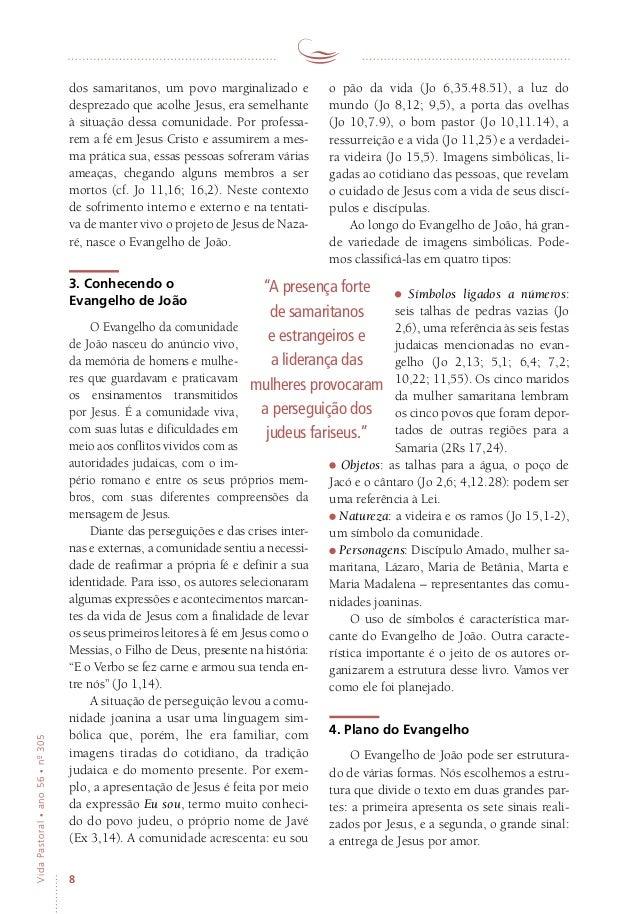 8 VidaPastoral•ano56•nº-305 dos samaritanos, um povo marginalizado e desprezado que acolhe Jesus, era semelhante à situaçã...
