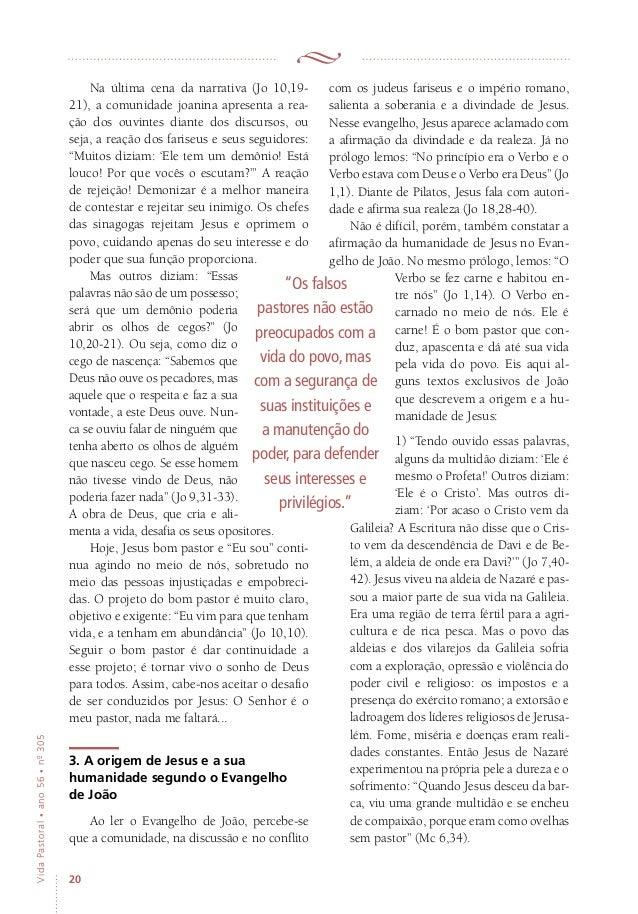 20 VidaPastoral•ano56•nº-305 Na última cena da narrativa (Jo 10,19- 21), a comunidade joanina apresenta a rea- ção dos ouv...