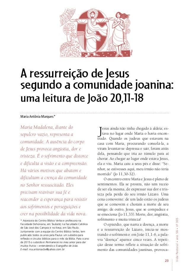 23 VidaPastoral•ano56•nº-305 Maria Antônia Marques* * Assessora do Centro Bíblico Verbo e professora na Faculdade Dehonian...