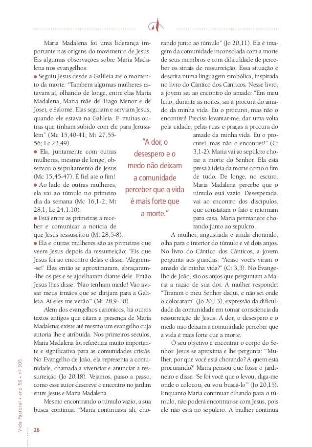 26 VidaPastoral•ano56•nº-305 Maria Madalena foi uma liderança im- portante nas origens do movimento de Jesus. Eis algumas ...