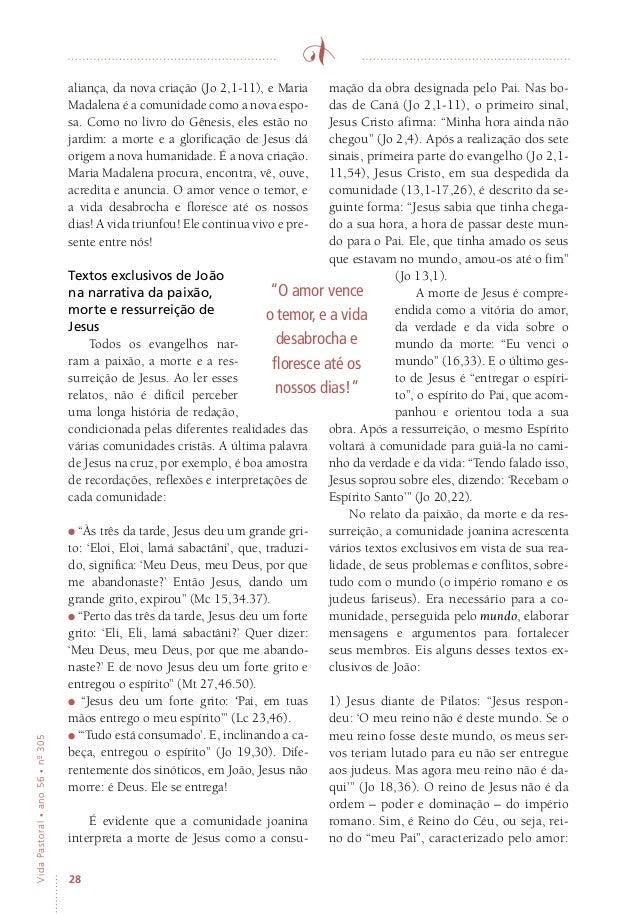28 VidaPastoral•ano56•nº-305 aliança, da nova criação (Jo 2,1-11), e Maria Madalena é a comunidade como a nova espo- sa. C...