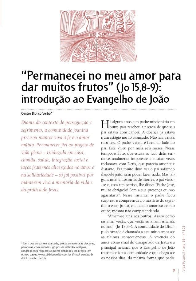 """3 VidaPastoral•ano56•nº-305 """"Permanecei no meu amor para dar muitos frutos"""" (Jo 15,8-9): introdução ao Evangelho de João C..."""
