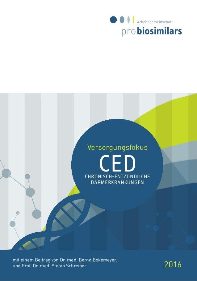 Versorgungsfokus CEDCHronisch-entzündliche Darmerkrankungen 2016 mit einem Beitrag von Dr. med. Bernd Bokemeyer, und Prof....
