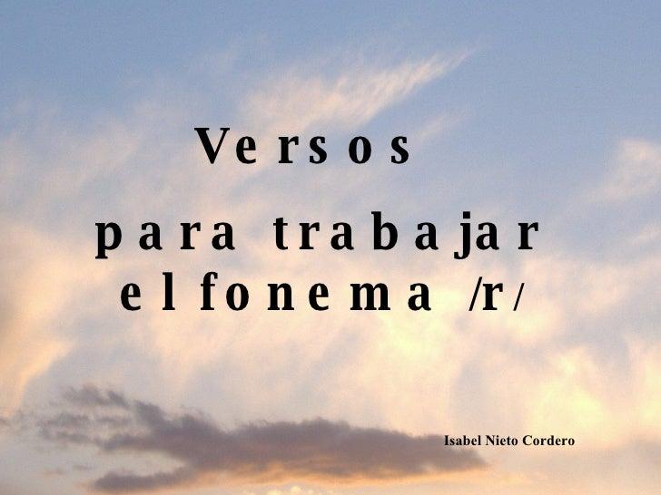 Versos  para trabajar el fonema  / r / Isabel Nieto Cordero