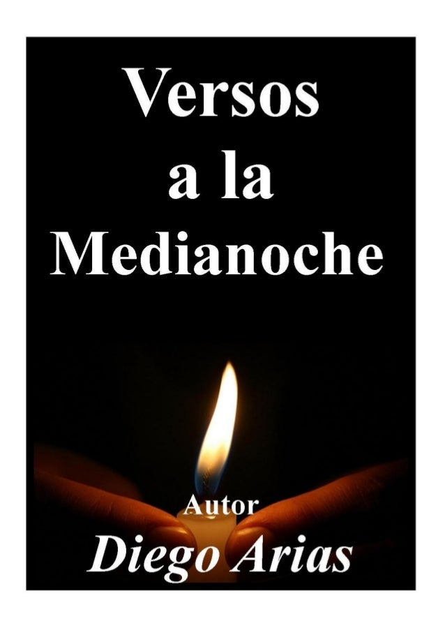 http://www.facebook.com/diegoariasconferencistaVersos a la Medianoche – Diego Arias           Página 1