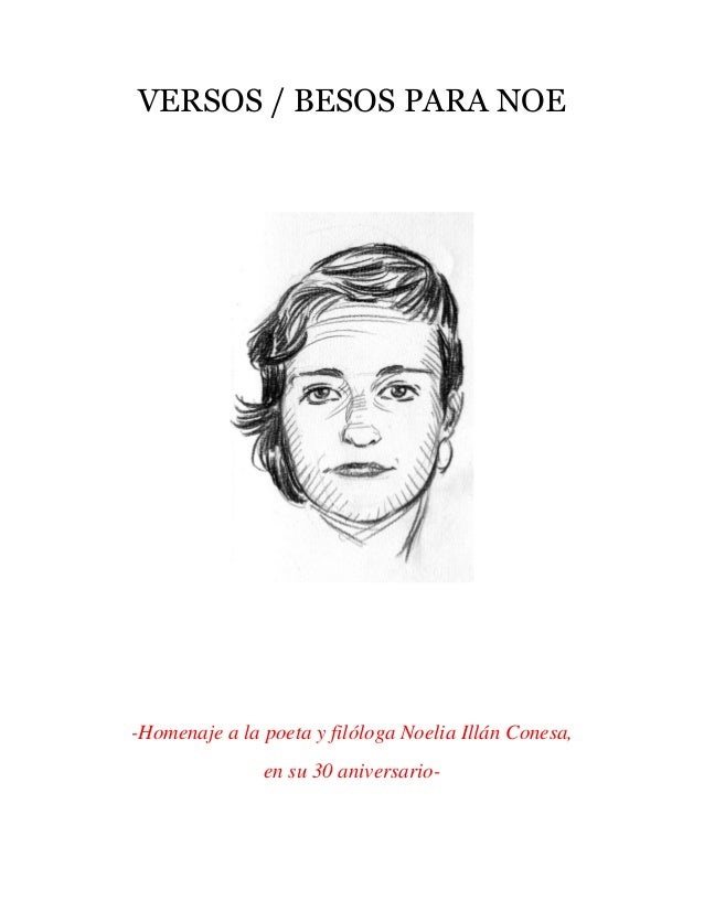 VERSOS / BESOS PARA NOE-Homenaje a la poeta y filóloga Noelia Illán Conesa,               en su 30 aniversario-