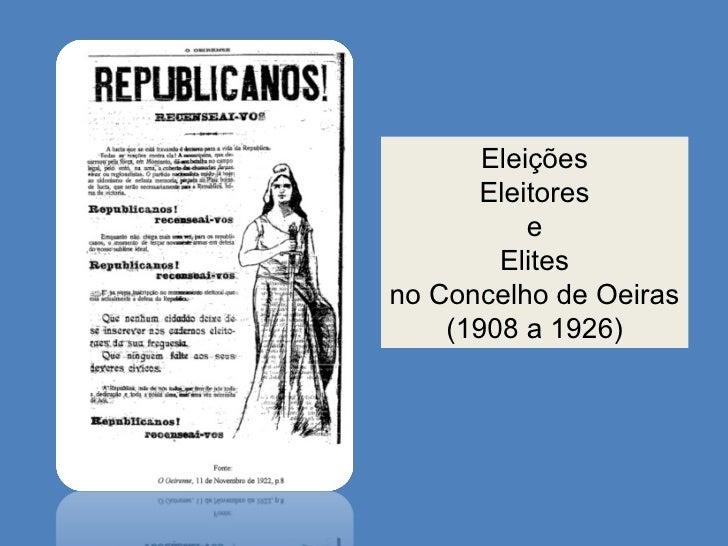 Eleições Eleitores e  Elites no Concelho de Oeiras  (1908 a 1926)