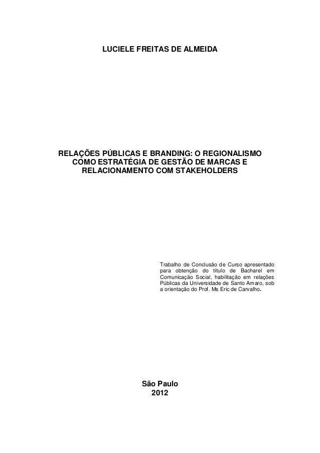 LUCIELE FREITAS DE ALMEIDA RELAÇÕES PÚBLICAS E BRANDING: O REGIONALISMO COMO ESTRATÉGIA DE GESTÃO DE MARCAS E RELACIONAMEN...