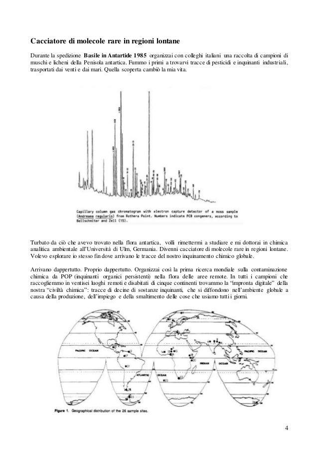 4 Cacciatore di molecole rare in regioni lontane Durante la spedizione Basile in Antartide 1985 organizzai con colleghi it...