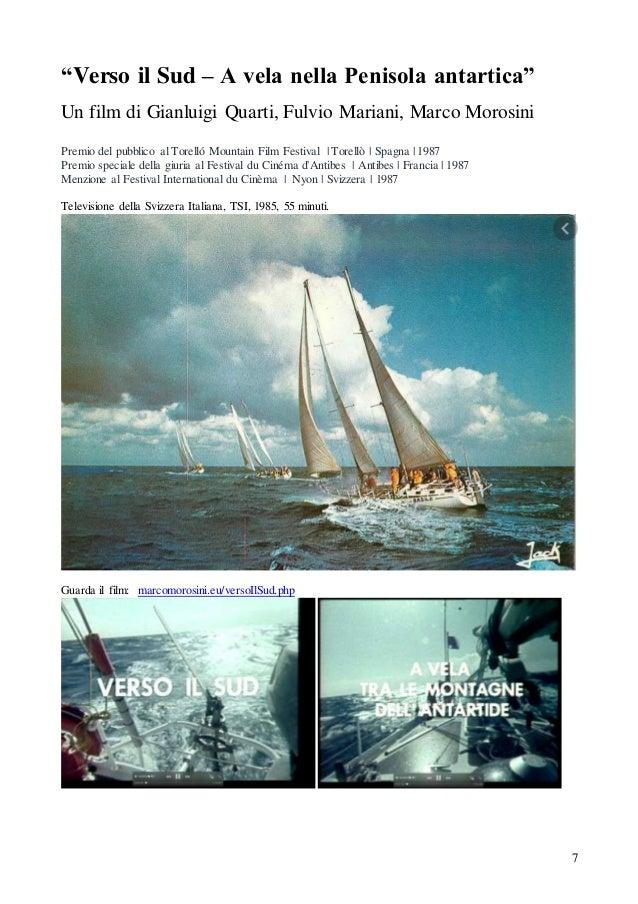 """7 """"Verso il Sud – A vela nella Penisola antartica"""" Un film di Gianluigi Quarti, Fulvio Mariani, Marco Morosini Premio del ..."""