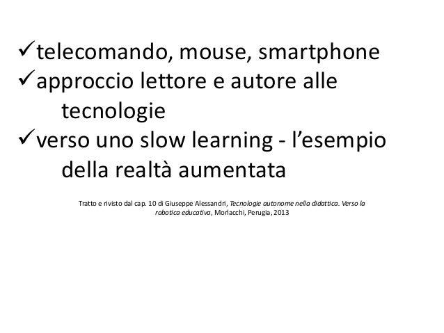 Tratto e rivisto dal cap. 10 di Giuseppe Alessandri, Tecnologie autonome nella didattica. Verso la robotica educativa, Mor...