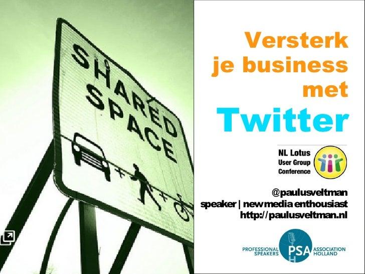 Versterk je business met Twitter @paulusveltman speaker   new media enthousiast http://paulusveltman.nl