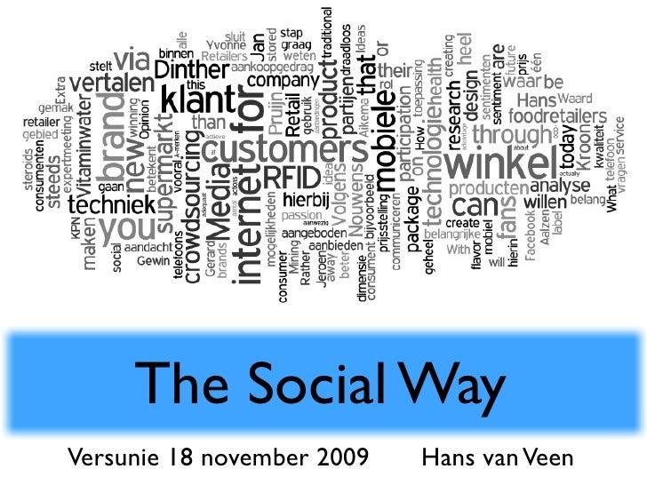 The Social Way Versunie 18 november 2009   Hans van Veen