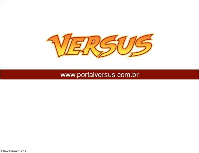 www.portalversus.com.brFriday, February 15, 13