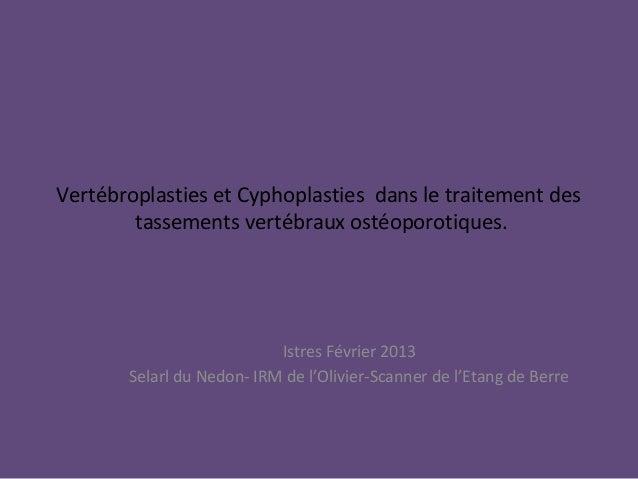 Vertébroplasties et Cyphoplasties dans le traitement des        tassements vertébraux ostéoporotiques.                    ...