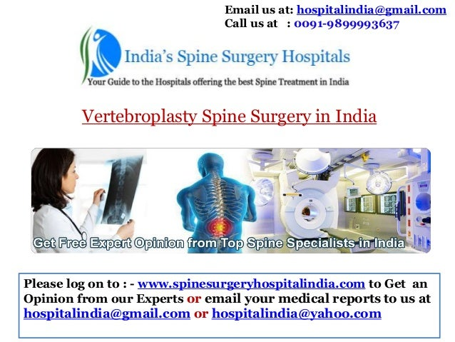 Email us at: hospitalindia@gmail.com Call us at : 0091-9899993637  Vertebroplasty Spine Surgery in India  Please log on to...