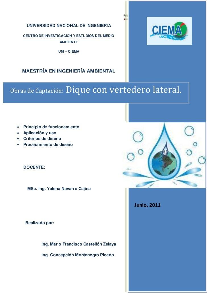 Obras de Captación: Dique con vertedero lateral.        UNIVERSIDAD NACIONAL DE INGENIERIA      CENTRO DE INVESTIGACION Y ...