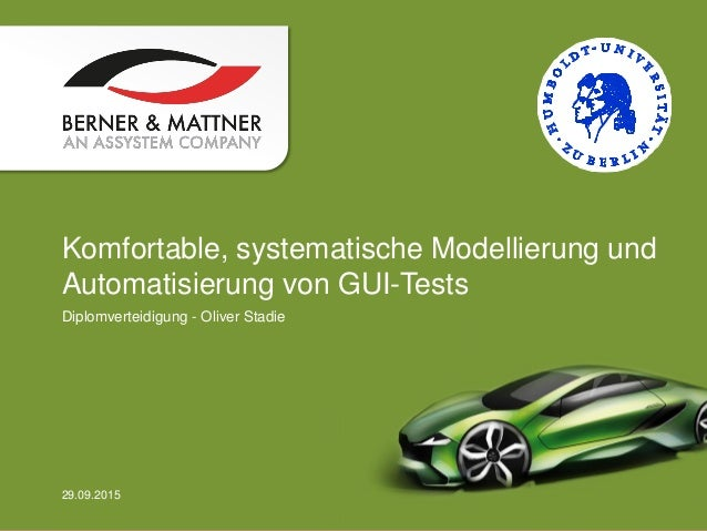 Komfortable, systematische Modellierung und Automatisierung von GUI-Tests Diplomverteidigung - Oliver Stadie PRÄSENTATIONS...