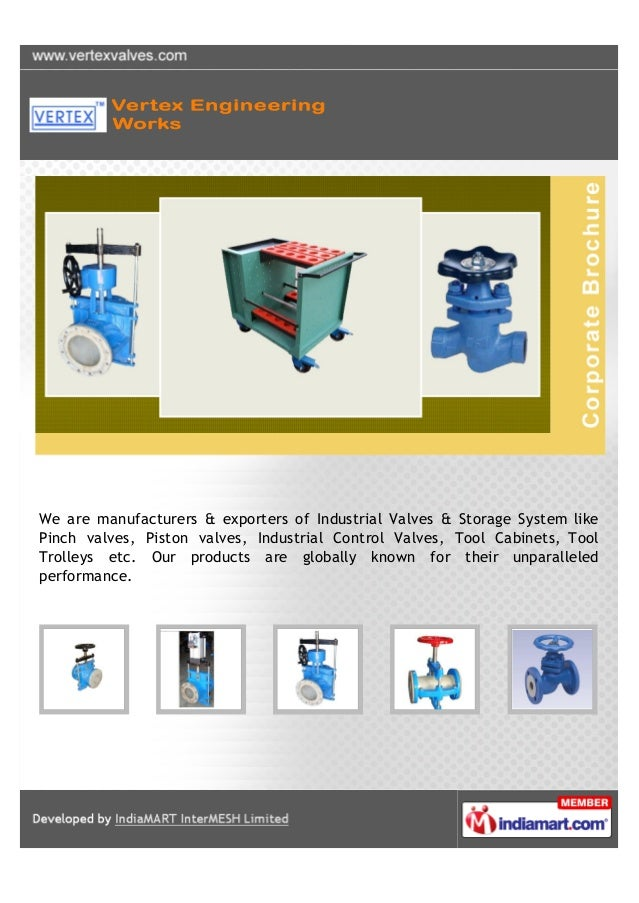 We are manufacturers & exporters of Industrial Valves & Storage System likePinch valves, Piston valves, Industrial Control...