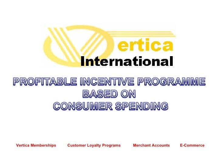 Vertica Memberships  Customer Loyalty Programs  Merchant Accounts  E-Commerce